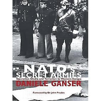 NATOs Secret Armies Operation Gladio and Terrorism in Western Europe by Ganser & Daniele