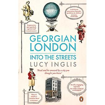 Georgian London: Into the Streets (Paperback) by Lucy Inglis