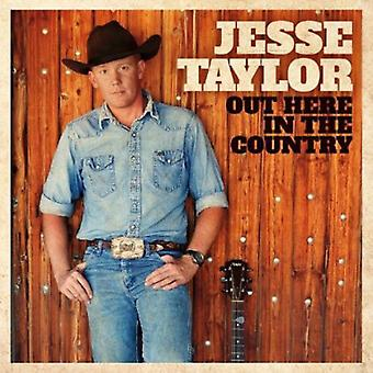 Jesse Taylor - Out Here in the Country [CD] USA import