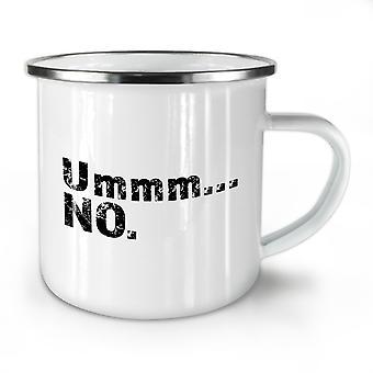 Antwort ist keine neue WhiteTea Kaffee Emaille Mug10 oz   Wellcoda
