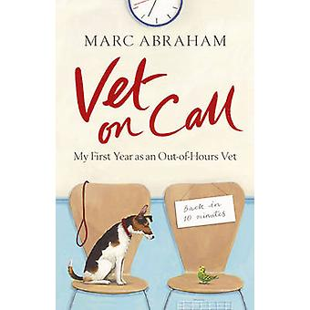 Vet on Call - My First Year as an Out-of-Hours Vet by Marc Abraham - 9