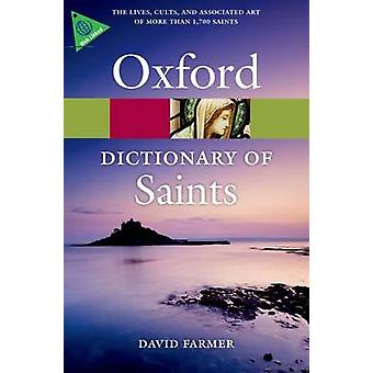 The Oxford Dictionary of Saints (5th Revised edition) by David Farmer