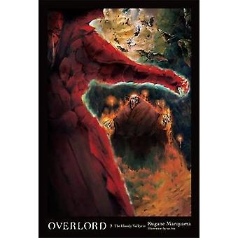 Overlord - Vol. 3 - The Bloody Valkyrie (roman) door Kugane Maruyama - dus