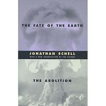 Fate of the Earth and the Abolition by Jonathan Schell - 978080473702
