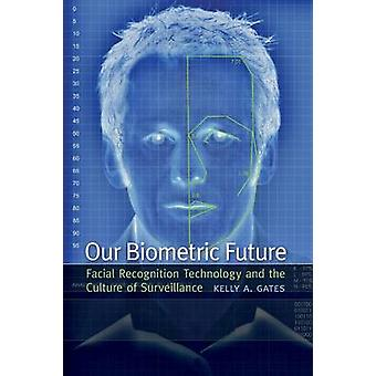 Our Biometric Future - Facial Recognition Technology and the Culture o