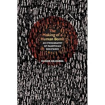The Making of a Human Bomb - An Ethnography of Palestinian Resistance