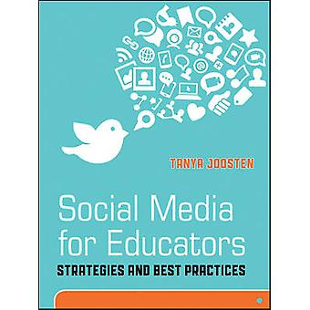 Social Media for Educators - Strategies and Best Practices by Tanya Jo