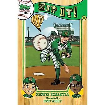 Eine Topps-Liga-Geschichte - Zip It! - BK 3 von Kurtis Scaletta - Eric Wight