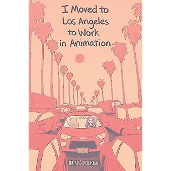 Jag flyttade till Los Angeles för att arbete i Animation av flyttade jag till Los Angeles
