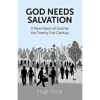 God Needs Salvation - A New Vision of God for the Twenty First Century
