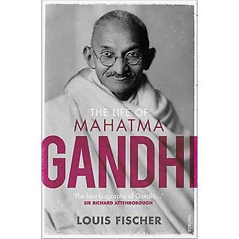 The Life of Mahatma Gandhi by Louis Fischer - 9781784700409 Book
