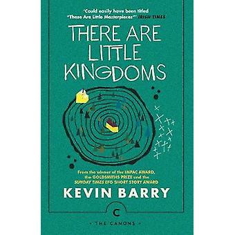 There are Little Kingdoms by Kevin Barry - 9781786890177 Book