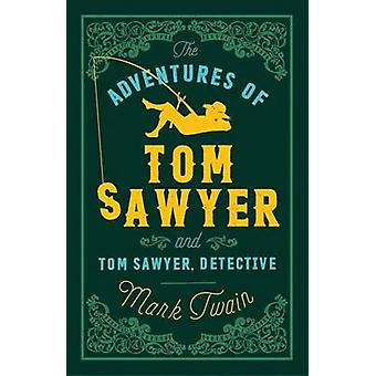 The Adventures of Tom Sawyer and Tom Sawyer Detective by Mark Twain -