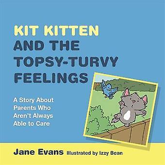 Kit Kitten en de Topsy Turvy gevoelens - een verhaal over ouders die Ar