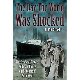 Den dag världen blev chockad - Lusitania katastrofen och dess inflytelse