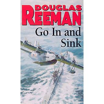 Go in and Sink! by Douglas Reeman - 9780099097600 Book