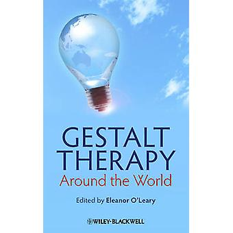 Gestalt Therapy Around the World by Eleanor O'Leary - Laura Maybury -