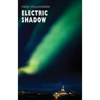 Electric Shadow by Heidi Williamson - 9781852249021 Book