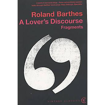 A Lover's Discourse - Fragments by Roland Barthes - 9780099437420 Book