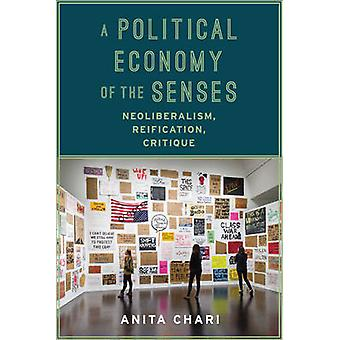 A Political Economy of the Senses - Neoliberalism - Reification - Crit