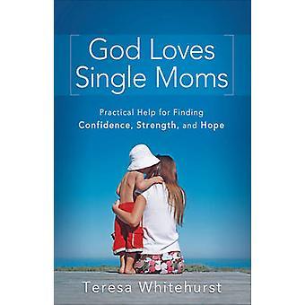 Gud elsker Single Moms - praktisk hjelp for å finne tillit - Streng