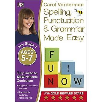 Made Easy Spelling - Punctuation and Grammar - KS1 - Ages 5-7 by Carol