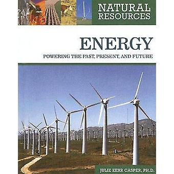 Energie - voeden van het verleden - heden- en toekomst door Julie Kerr Casper