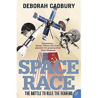The Space Race: The Battle to Rule the Heavens