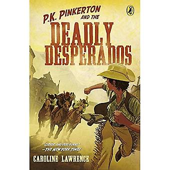 P.K. Pinkerton and the Deadly Desperados (Western Mysteries