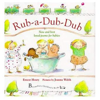 Rub-a-dub-dub: New and Best Loved Poems for Babies