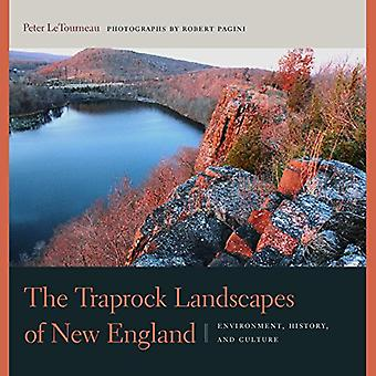 The Traprock Landscapes of New England: Environment, History, and Culture (Driftless Connecticut Series & Garnet...