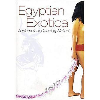 Egyptian Exotica: A Memoir of Dancing Naked