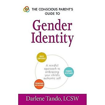 Guide du Parent conscient à l'identité de genre: une approche consciente pour embrasser moi authentique votre enfant (...