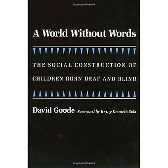 A World without Words: The Social Construction of Children Born Deaf and Blind (Health, Society, & Policy)