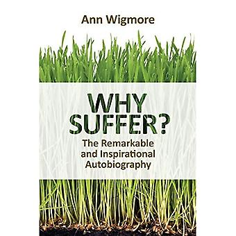 Why Suffer?: How I Overcame Illness and Pain Naturally
