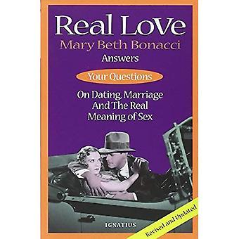Verklig kärlek: Mary Beth Bonacci svarar på dina frågor på Dating, äktenskap och den verkliga innebörden av Sex