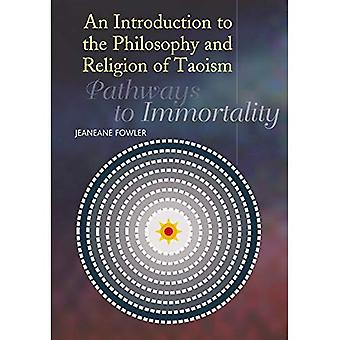 An Introduction to the Philosophy and Religion of Taoism: Pathways to Immortality