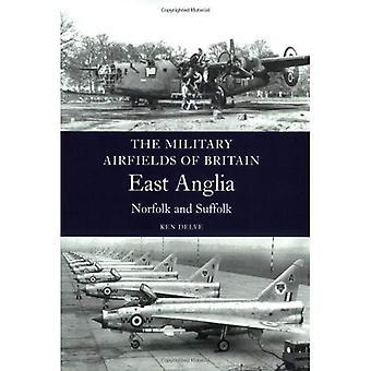 Aeródromos militares da Grã-Bretanha: East Anglia - Norfolk e Suffolk