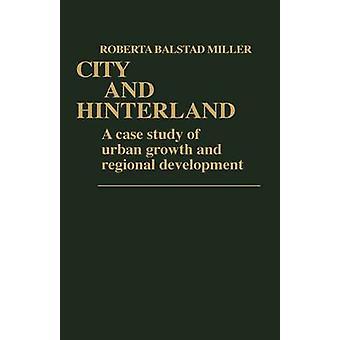 Stadt und Hinterland A Case Study of Stadtwachstum und Regionalentwicklung durch Miller & Roberta Balstad