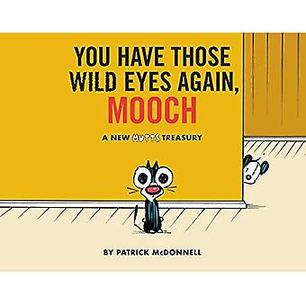 You Have Those Wild Eyes Again, Mooch: A Mutts Treasury (Mutts)