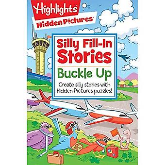 Buckle Up: Create Silly Stories with Hidden Pictures Puzzles (Hidden Pictures Silly Fill-in Stories)