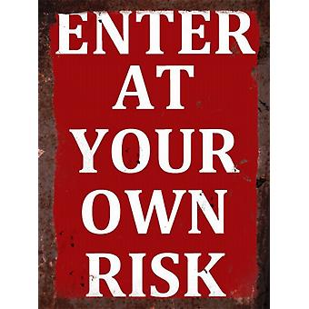 Vintage Metal Wall Sign - Enter at your own risk