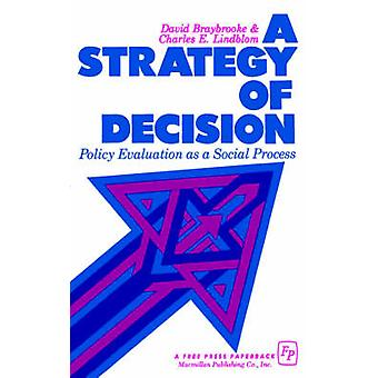 A Strategy of Decision Policy Evaluation as a Social Process by Braybrooke & David