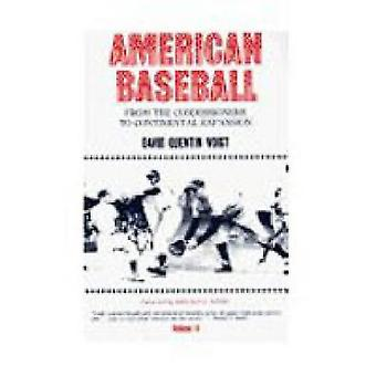 American Baseball From the Commissioners to Continental Expansion by Voigt & David Quentin