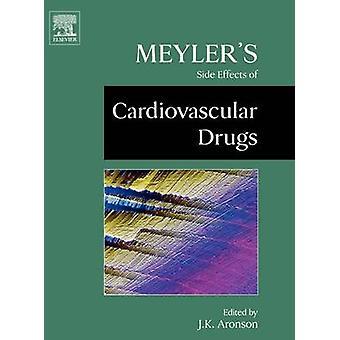 Meylers Side Effects of Cardiovascular Drugs by Aronson & Jeffrey K.