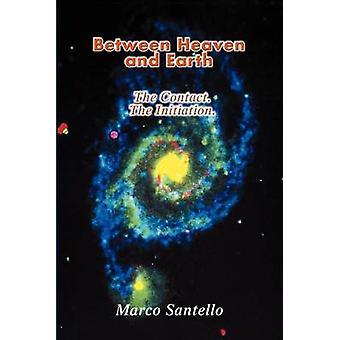 Entre o céu e a terra o contato. a iniciação. por Santello & Marco