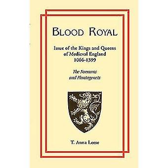Sangue real questão dos reis e rainhas de 10661399 Medieval, os normandos e Plantagenetas por Anna Leese & t.