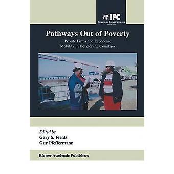 Vägar ut ur fattigdom-privata företag och ekonomisk rörlighet i utvecklingsländer genom fälten & Gary S.