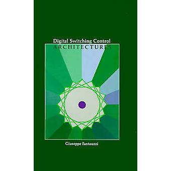 Digital Switching Control Architectures by Fantauzzi & Giuseppe