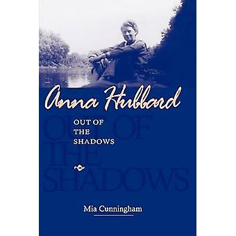 Anna Hubbard Out of the Shadows by Cunningham & Mia